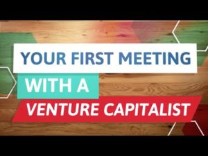 VENTURE CAPITAL – THE FIRST MEETING